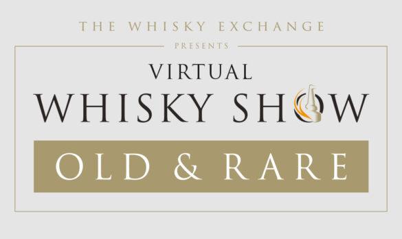 Virtual Whisky Show Old & Rare 2021